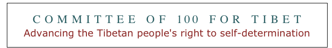 COMMITTEE OF 100 FOR TIBET Advancing the Tibetan people's right to self-determination